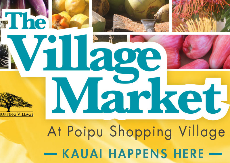 The Village Market every 1st and 3rd Tuesday (No Village Market scheduled until further notice. Mahalo.)